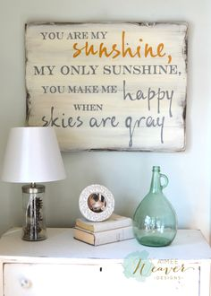 You are my sunshine, my only sunshine, you make me happy when skies are gray | wood sign by Aimee Weaver Designs