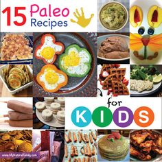I have tried 10 our of 5 recipes and my son only eats them.  Pinning this in hopes someday my daughter will too. 15-Paleo-Recipes-for-Kids