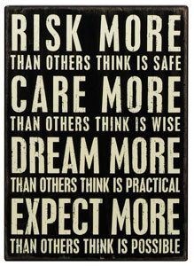 Risk More Care More Dream More Expect More Handpainted Wood Inspirational Quote Gift. $32.00, via Etsy.