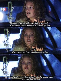 Almost Famous. FAVORITE QUOTE OF MY FAVORITE MOVIE