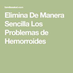 Elimina De Manera Sencilla Los Problemas de Hemorroides