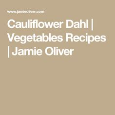 Cauliflower Dahl   Vegetables Recipes   Jamie Oliver