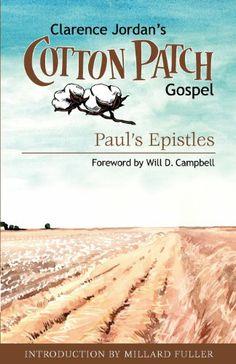 Cotton Patch Gospel: Paul's Epistles (Volume 3) by Clarence Jordan,http://www.amazon.com/dp/1573124249/ref=cm_sw_r_pi_dp_H4d8sb1MSHC518AB