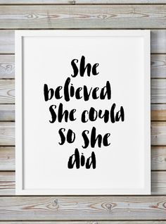 She Believed She Could So She Did Art Print Huge Large Wall Art 8x10 24x36 Quote Prints Poster Art Inspirational Motivational Giclee Print by WhitePrintDesign on Etsy