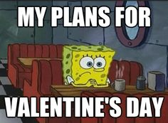 But...sponge bobs getting canceled the 28th...he won't make it to Valentines Day 2014!!