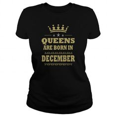 I Love QUEEN ARE BORN IN DECEMBER T shirts
