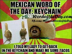 mexican word of the day meme | Mexican Day of the Word Meme