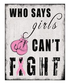 Who says girls can't fight (BCA) - This is for Tanya.  We are in your corner!