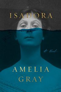 On the hunt for some great book club books to read next? Try these historical fiction novels, including Isadora by Amelia Gray.