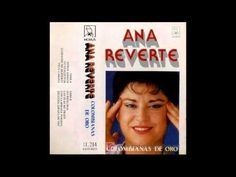 ANA REVERTE COLOMBIANAS DE ORO 1987 - ÁLBUM COMPLETO - YouTube