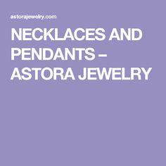 NECKLACES AND PENDANTS – ASTORA JEWELRY Anniversary Gifts, Pendants, Necklaces, Jewelry, Birthday Presents, Jewlery, Wedding Anniversary Gifts, Bijoux, Pendant