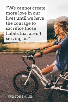 """""""We cannot create more love in our lives until we have the courage to sacrifice those habits that aren't serving us."""" - Preston Smiles on the School of Greatness podcast"""
