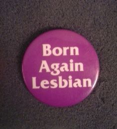 Retro '80s PInback Button Born Again Lesbian by LowSparkVintage