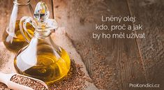 Lněný olej: kdo, proč a jak by ho měl užívat Medical Equipment, Health Articles, Cool Websites, Wine Decanter, Cholesterol, Health Benefits, Whiskey Bottle, Perfume Bottles, Learning