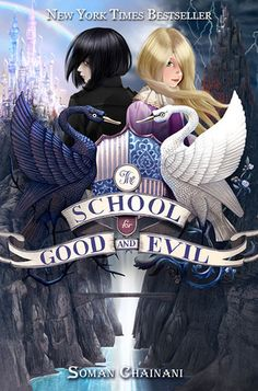 The School of Good and Evil (The School for Good and Evil #1) by Soman Chainani