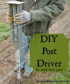 DIY Post Driver for Metal Fence Posts. This homemade metal fence post driver makes putting in metal fence posts quick, easy and cheap! This DIY project is made of all repurposed materials so cost us nothing to make! |  Montana Homesteader