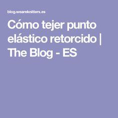 Cómo tejer punto elástico retorcido | The Blog - ES