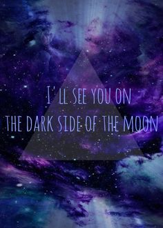 The dark side of the moon...