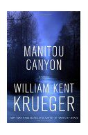 Manitou Canyon / William Kent Krueger. MN sheriff-turned-P.I. Cork O'Connor is asked to investigate the November disappearance of a wealthy engineer in the Boundary Waters by the man's grandchildren. When Cork, too, goes missing, it's up to his family and Ojibwe friends to find him before his daughter's wedding. This repetitive 15th in the series is heavy on melodrama and mysticism, not so much on mystery. Sadly, I think I'm done with these.