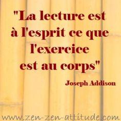 La lecture est à l'esprit ce que l'exercice est au corps.