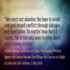 #CSTQuote from www.social-spirituality.net The Japanese Bishops plead with the PM not to give up on dialogue and negotiation as ways of avoiding war. #CatholicSocialTeaching