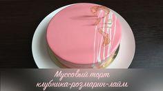 Муссовый торт клубника-розмарин-лайм ❤ Цветная зеркальная глазурь ❤ Co...
