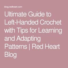 Crochet Stitches Ultimate Guide to Left-Handed Crochet with Tips for Learning and Adapting Patterns Crochet Stitches For Beginners, Tunisian Crochet Stitches, Crochet Stitches Patterns, Afghan Patterns, Crochet Afghans, Knitting Patterns, Quick Crochet, Learn To Crochet, Hand Crochet