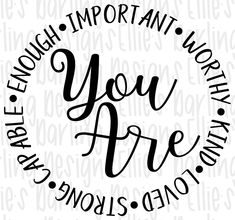 Wonderful Day Quotes, Embroidery Alphabet, Inspirational Quotes For Women, You Are Enough, Key To My Heart, Strong Quotes, Silhouette Projects, Wall Quotes, Svg Files For Cricut