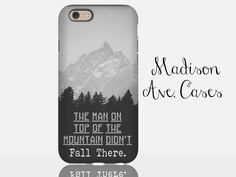 The Man On Top Of The Mountain Didn't Fall There Travel Adventure Hiking Camping Outdoor Girl Guy Gift iPhone 5 6s Samsung Galaxy Tough Case by MadisonAveCases