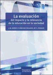 La evaluación del impacto y la relevancia de la educación en la sociedad / J. M. Jornet, P. Sánchez-Delgado, Mª J. Perales