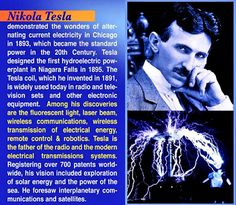 Nikola Tesla  if you dont know this man and his work ,you should .. shame on you  .. learn something today  look him up