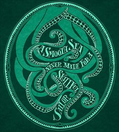 """""""A Smooth Sea Never Made for a Skillful Sailor"""" design by Melissa Larsen of Flypaper Press."""