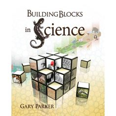 """Building Blocks in Science - Author: Dr. Gary Parker In this fascinating book, Gary Parker explores some of the most interesting areas of science: fossils, the errors of evolution, the evidence of creation, all about early man and human origins, dinosaurs, and even """"races."""""""