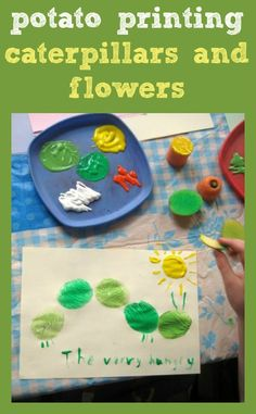 A lovely kids classic to try for spring and summer : printing flowers and caterpillars.
