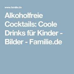 Alkoholfreie Cocktails: Coole Drinks für Kinder - Bilder - Familie.de