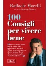 100 Consigli per vivere bene - Libri di Raffaele Morelli