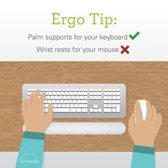 Palm supports for your keyboard ✔ Wrist rests for your mouse ✖ Humanscale Ergo Tip | Modern workplace | Ergonomic tools | Ergonomic accessories | Ergonomic workstation | Basic ergonomics | Healthier working posture | Minimize injury risks | Reduce discomfort | Homeworkers | Office workers | Ergonomics outside the workplace | Ergonomics