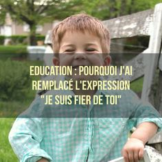 """""""Je suis fier de toi"""" est une expression communequi peut avoir certains effets désagréables chez les enfants et aussi chez les adultes."""