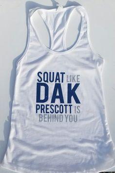 Dallas Cowboys Workout Tank Top Squat Like DAK PRESCOTT is Behind You