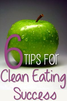 6 Tips to Clean Eating Success #health #nutrition