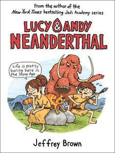 "From the author of the New York Times bestselling Jedi Academy books comes a hilarious graphic novel series about two young cave kids living 40,000 years ago.""Lucy & Andy are Stone Age rock stars!..."