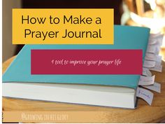 A Prayer Journal: 1 Tool to Improve Your Prayer Life