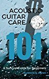 Free Kindle Book -   Acoustic Guitar Care 101: A Survival Guide for Beginners