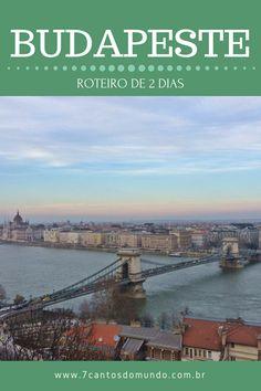 Roteiro prontinho de 2 dias em Budapeste, passando pelas principais atrações da cidade!