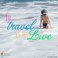 To #travel is to Live... Pin it if you agree with us! #PuertoVallarta #Mexico