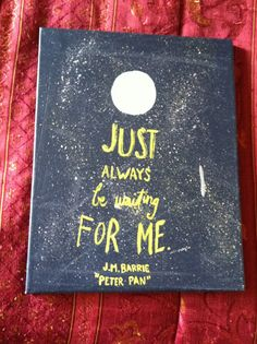 "Acrylic on Canvas ""Peter Pan"" Quote"