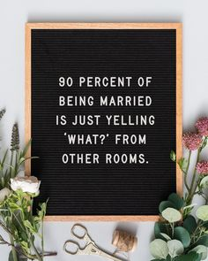 """Letter board sign that says """"90 percent of being married is just yelling 'what?' from other rooms"""" {Letterfolk} Outside Wedding, Wedding In The Woods, Wedding Make Up, Wedding Things, Wedding Signage, Wedding Reception, Wedding Venues, Funny Wedding Signs, Wedding Humor"""