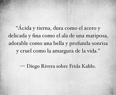 frases river images, image search, & inspiration to browse every day. Words Quotes, Book Quotes, Me Quotes, Sayings, Short Spanish Quotes, Frida Quotes, Frida And Diego, Quotes En Espanol, Human Emotions