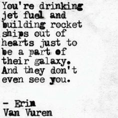 Quote by Erin Van Vuren Life Quotes Love, Cute Quotes, Great Quotes, Quotes To Live By, Inspirational Quotes, Cool Sayings, Motivational, Pretty Words, Beautiful Words