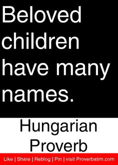 Beloved children have many names. Quotes To Live By, Life Quotes, Wise Men Say, African Proverb, Proverbs Quotes, English Quotes, Love Words, Spiritual Quotes, Proverbs English